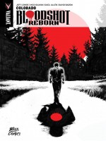 Bloodshot Reborn T01 Colorado de Jeff Lemire chez Bliss Comics