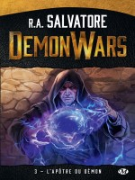 Demon Wars, T3 : L'apotre Du Demon de Salvatore R.a. chez Milady Imaginai