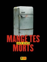 Mange Tes Morts de Heath Jack chez Super 8 Edition