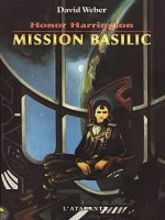 Honor Harrington 01 - Mission Basilic de Weber/david chez Atalante