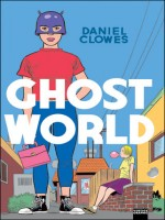 Ghost World (nlle Ed.) de Daniel Clowes chez Vertige Graphic