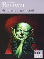 Martiens, Go Home de Brown Fredric chez Gallimard
