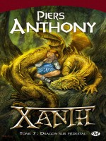 Xanth T7 - Dragon Sur Piedestal de Piers/anthony chez Milady