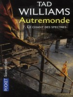 Autremonde T7 Le Chant Des Spectres de Williams Tad chez Pocket