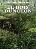 Bois Duncton (le) de Horwood/william chez Atalante