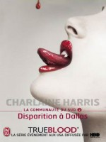 La Communaute Du Sud - 2 - Disparition A Dallas de Harris Charlaine chez J'ai Lu