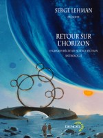 Retour Sur L'horizon(quinze Grands Recits De Science-fiction) de Lehman Serge chez Denoel