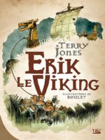 Erik Le Viking de Jones/terry chez Bragelonne