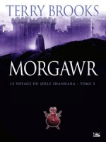 Morgawr de Brooks/terry chez Bragelonne