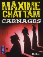 Carnages de Chattam Maxime chez Pocket