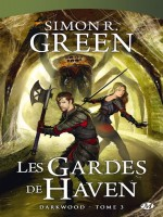 Darkwood T3 - Les Gardes De Haven de Green/simon chez Milady