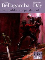Le Double Corps Du Roi de Bellagamba/day chez Gallimard