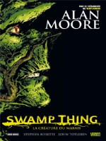 Swamp Thing de Moore Bissette Day chez Panini