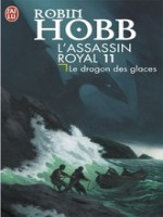 L'assassin Royal T11 Le Dragon Des Glaces de Hobb Robin chez J'ai Lu
