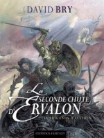Seconde Chute D'ervalon 1 (la) - Brigands D'avelden de Bry/david chez Mnemos