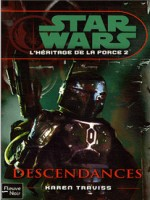 Star Wars N91 L'heritage De La Force T2 Descendances de Traviss Karen chez Fleuve Noir