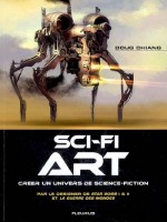 Sci-fi Art, Creer Un Univers De Science-fiction de Chiang/doug chez Fleurus