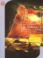 Terre Des Origines T2 - Le General de Card Orson Scott chez J'ai Lu