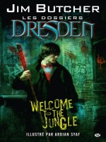 Graphics T1 Dossiers Dresden T1 - Welcome To The Jungle - de Butcher/ardian chez Milady