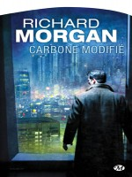 Takeshi Kovacs T1 - Carbone Modifie de Morgan/richard chez Milady