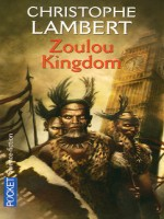 Zoulou Kingdom de Lambert Christophe chez Pocket