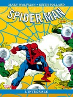 Spectacular Spider-man : L'integrale 1979 de Mantlo Mooney chez Panini