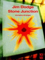 Stone Junction de Dodge Jim chez 10 X 18