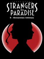 Strangers In Paradise T05 Ennemies Intimes de Moore Terry chez Kymera