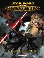 Sta Wars The Old Republic T01 Le Sang De L'empire de Freed-a Ross-d chez Delcourt
