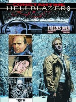 Hellblazer T3 / Freezes Over de Frusin / Azzarello chez Toth