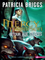 Bit Lit T1 Mercy Thompson, T1 : Retour Aux Sources de Briggs/lawrence/tsai chez Milady Graphics