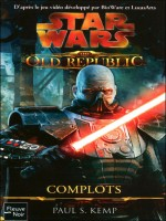 Star Wars N110 The Old Republic T2 Complots de Kemp Paul chez Fleuve Noir
