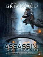 Assassini, T1 : Lame Damnee de Grimwood/jon Courten chez Bragelonne