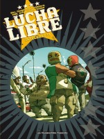 Lucha Libre Integrale T01 de Collectif chez Humanoides Ass.