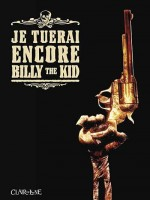 Je Tuerai Encore Billy The Kid de Recchioni/burchielli chez Clair De Lune