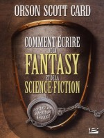 Comment Ecrire De La Fantasy Et De La Science-fiction de Card/orson Scott chez Bragelonne