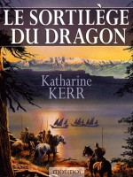 Cycle De Deverry 4 - Sortilege Du Dragon (le) de Kerr/katharine chez Mnemos