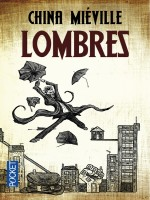 Lombres de Mieville China chez Pocket