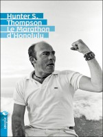 Marathon D'honolulu (le) de Thompson Hunter S. chez Tristram