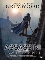 Assassini, T2 : Lame Bannie de Grimwood/jon Courten chez Bragelonne