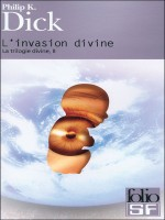 L'invasion Divine de Dick Philip K chez Gallimard