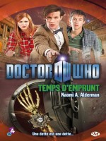 Doctor Who : Temps D'emprunt de Alderman/naomi chez Milady