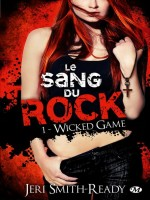Le Sang Du Rock, T1 : Wicked Game de Smith-ready/jeri chez Milady