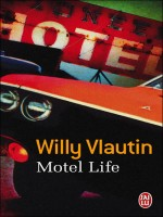 Motel Life de Vlautin Willy chez J'ai Lu