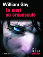 La Mort Au Crepuscule de Gay William chez Gallimard