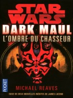 Star Wars N51 Dark Maul L'ombre Du Chasseur de Reaves Michael chez Pocket