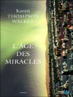 L'age Des Miracles de Thompson Walker K chez Presses Cite