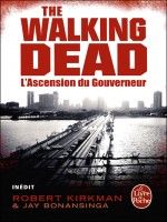 L'ascension Du Gouverneur (the Walking Dead, Tome 1) de Kirkman-r Bonansinga chez Lgf