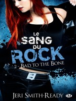 Le Sang Du Rock, T2 : Bad To The Bone de Smith-ready/jeri chez Milady