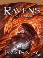 Ravens, T3 : Ombremage de Barclay/james chez Milady